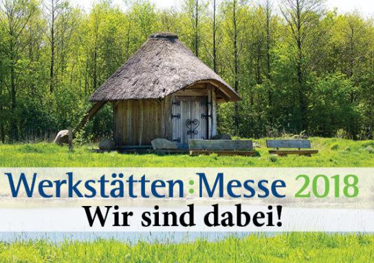 Veranstaltungshinweis Werkstätten:Messe 2018